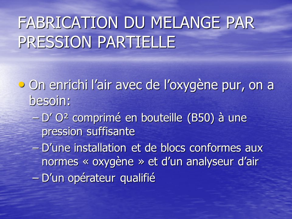 FABRICATION DU MELANGE PAR PRESSION PARTIELLE
