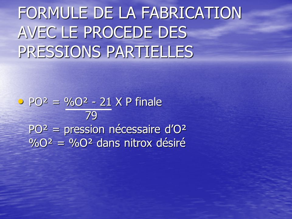 FORMULE DE LA FABRICATION AVEC LE PROCEDE DES PRESSIONS PARTIELLES