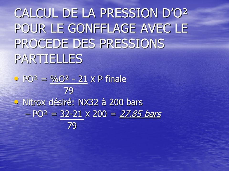 CALCUL DE LA PRESSION D'O² POUR LE GONFFLAGE AVEC LE PROCEDE DES PRESSIONS PARTIELLES