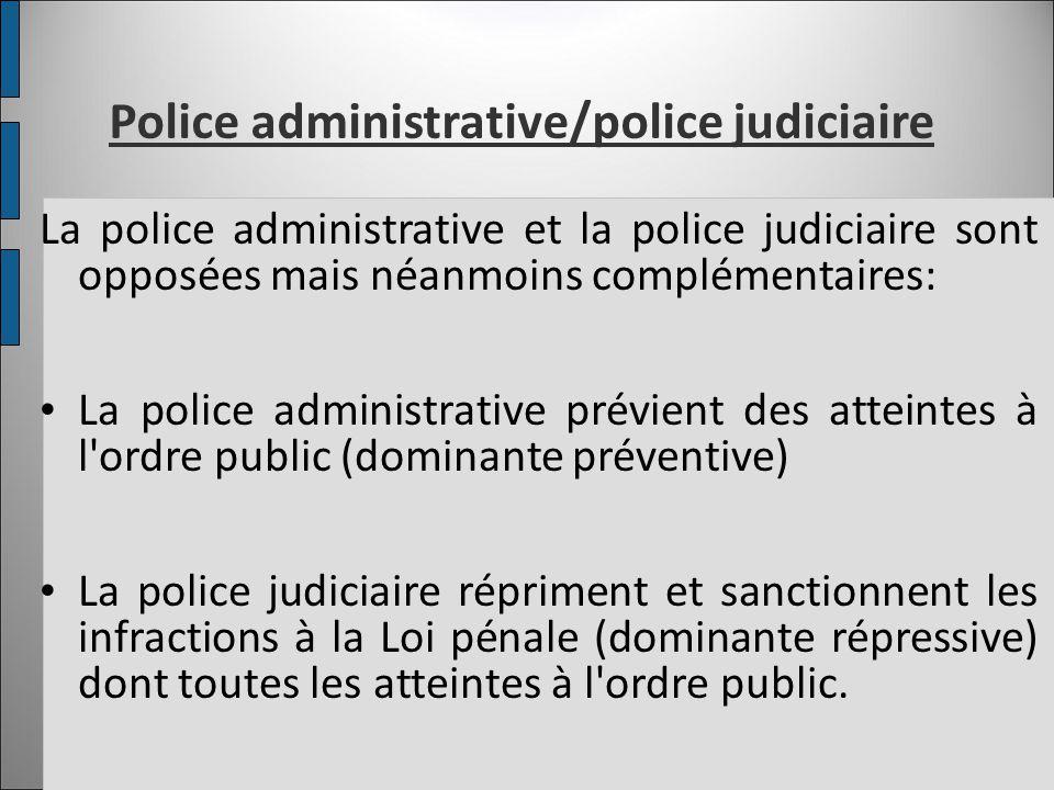 Police administrative/police judiciaire
