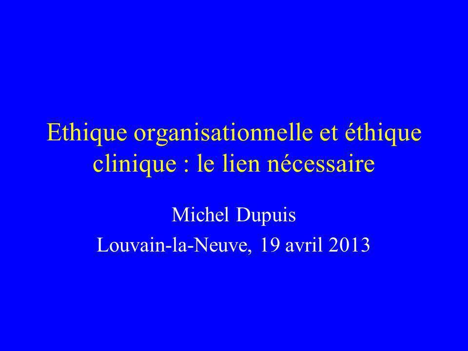Ethique organisationnelle et éthique clinique : le lien nécessaire