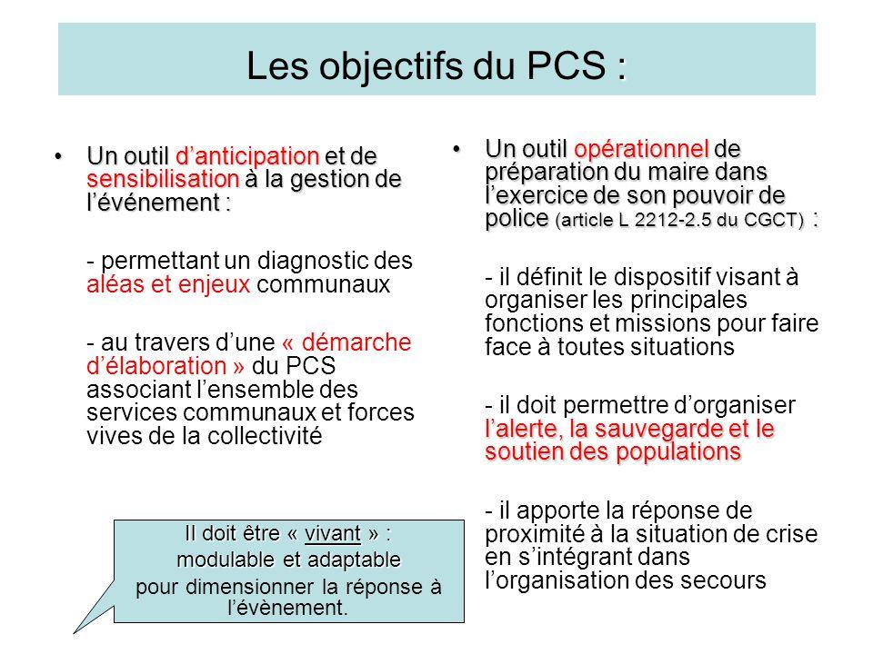 Les objectifs du PCS : Un outil opérationnel de préparation du maire dans l'exercice de son pouvoir de police (article L 2212-2.5 du CGCT) :