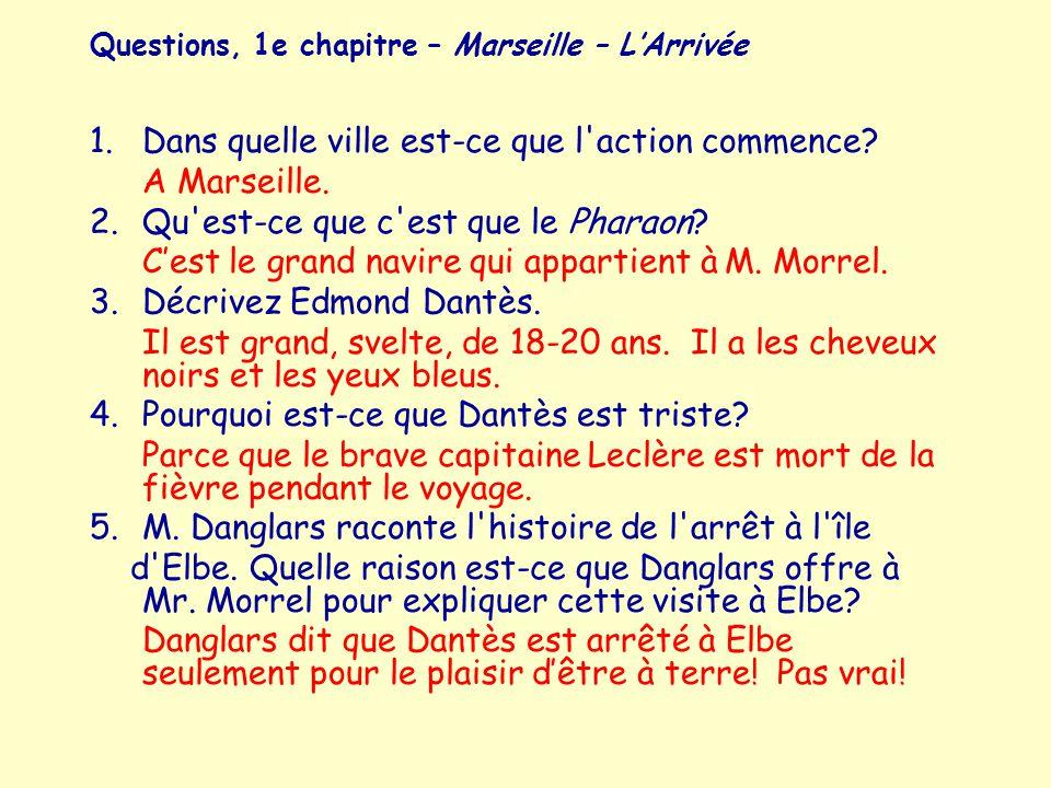 Questions, 1e chapitre – Marseille – L'Arrivée