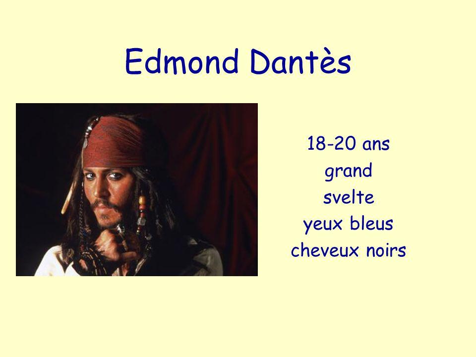 Edmond Dantès 18-20 ans grand svelte yeux bleus cheveux noirs
