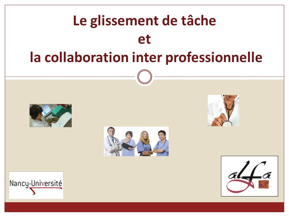 Le glissement de tâche et la collaboration inter professionnelle