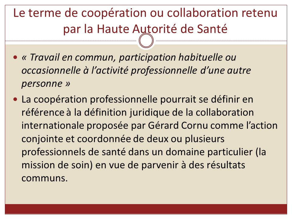Le terme de coopération ou collaboration retenu par la Haute Autorité de Santé