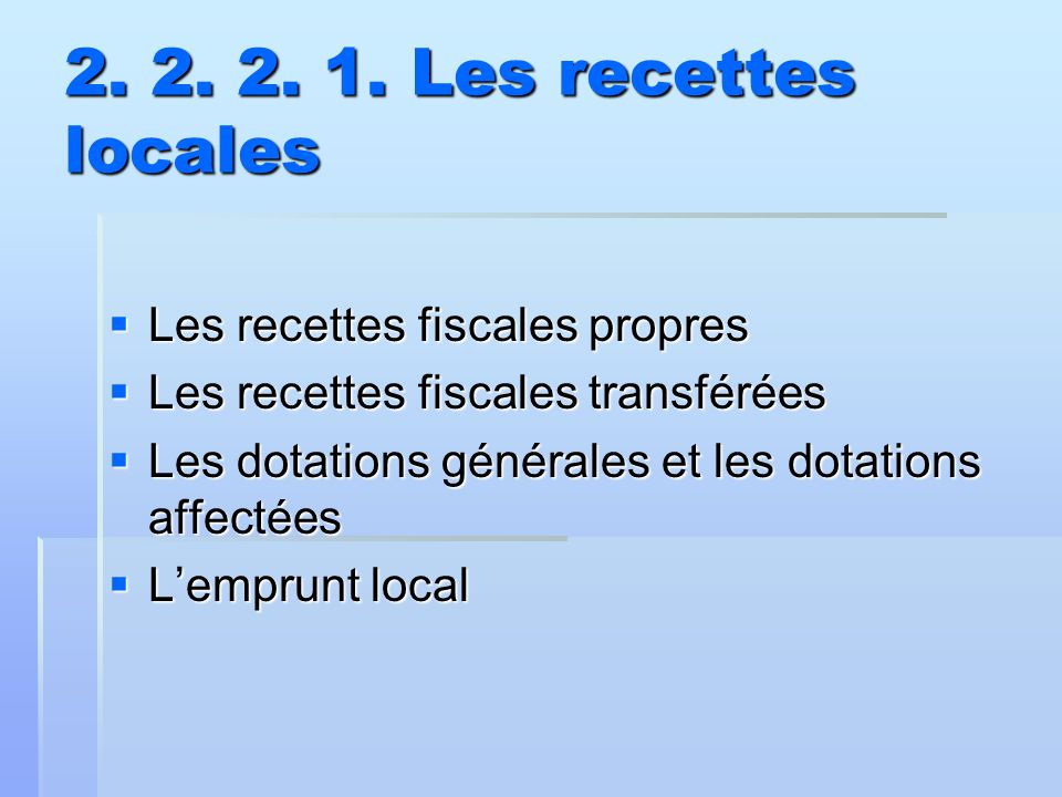 2. 2. 2. 1. Les recettes locales Les recettes fiscales propres