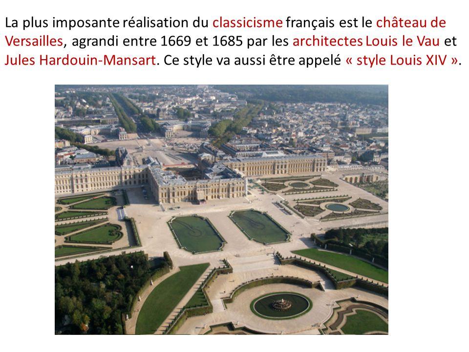 La plus imposante réalisation du classicisme français est le château de Versailles, agrandi entre 1669 et 1685 par les architectes Louis le Vau et Jules Hardouin-Mansart. Ce style va aussi être appelé « style Louis XIV ».