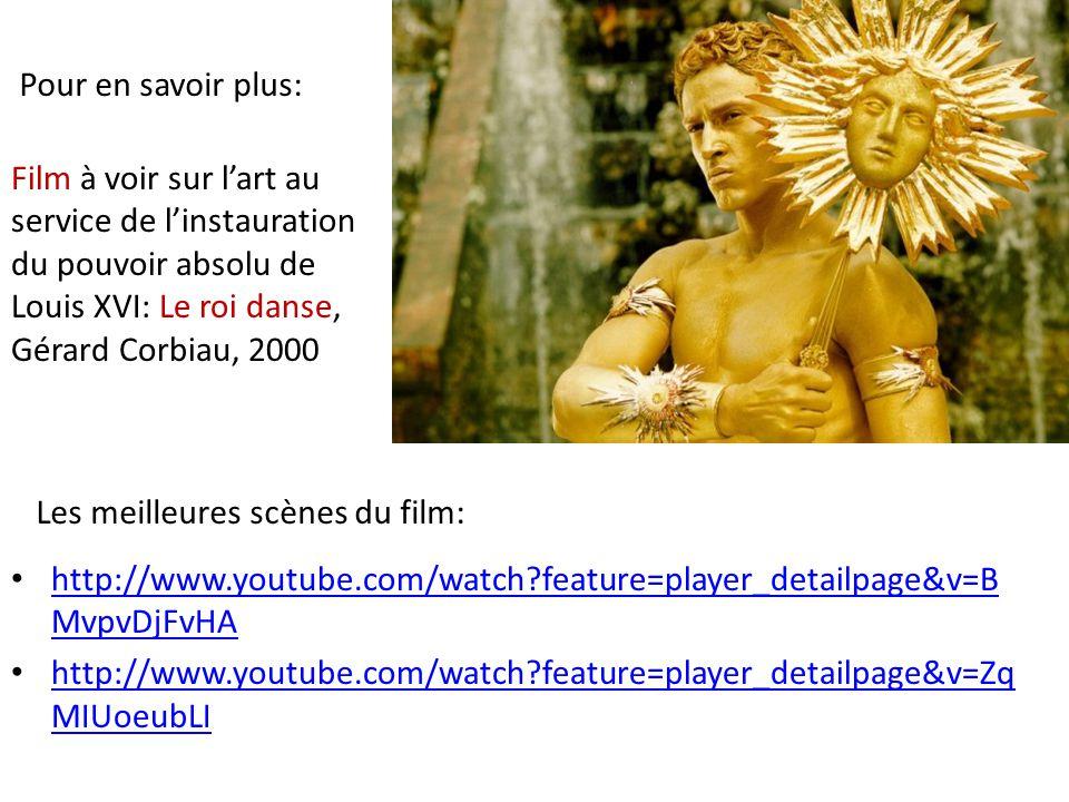 Pour en savoir plus: Film à voir sur l'art au service de l'instauration du pouvoir absolu de Louis XVI: Le roi danse, Gérard Corbiau, 2000.