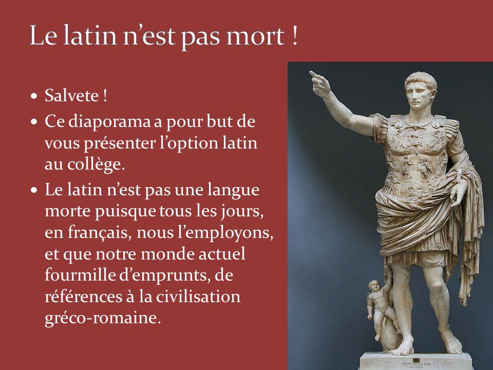 Le latin n'est pas mort ! Salvete !