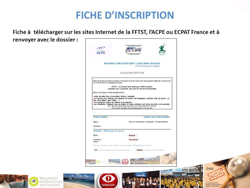 FICHE D'INSCRIPTION Fiche à télécharger sur les sites Internet de la FFTST, l'ACPE ou ECPAT France et à renvoyer avec le dossier :