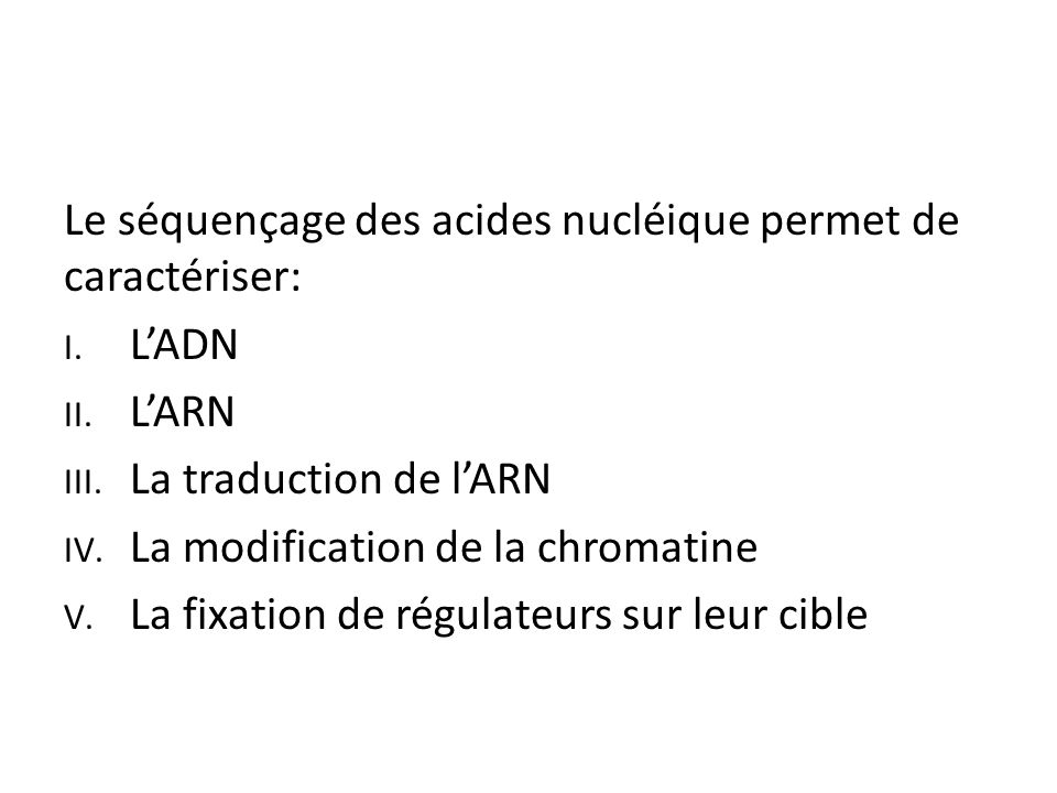 Le séquençage des acides nucléique permet de caractériser: