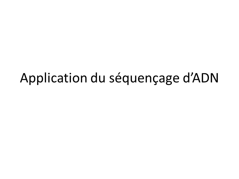 Application du séquençage d'ADN