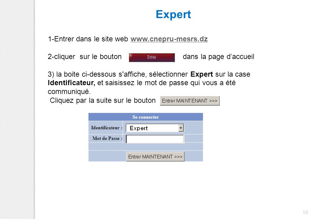 Expert 1-Entrer dans le site web www.cnepru-mesrs.dz. 2-cliquer sur le bouton dans la page d'accueil.