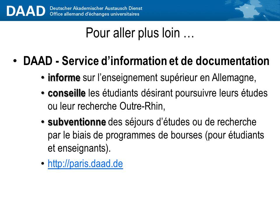 Pour aller plus loin … DAAD - Service d'information et de documentation. informe sur l'enseignement supérieur en Allemagne,