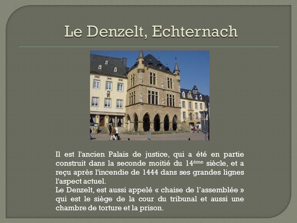 Le Denzelt, Echternach