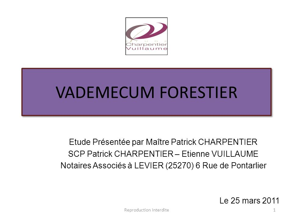 VADEMECUM FORESTIER Etude Présentée par Maître Patrick CHARPENTIER