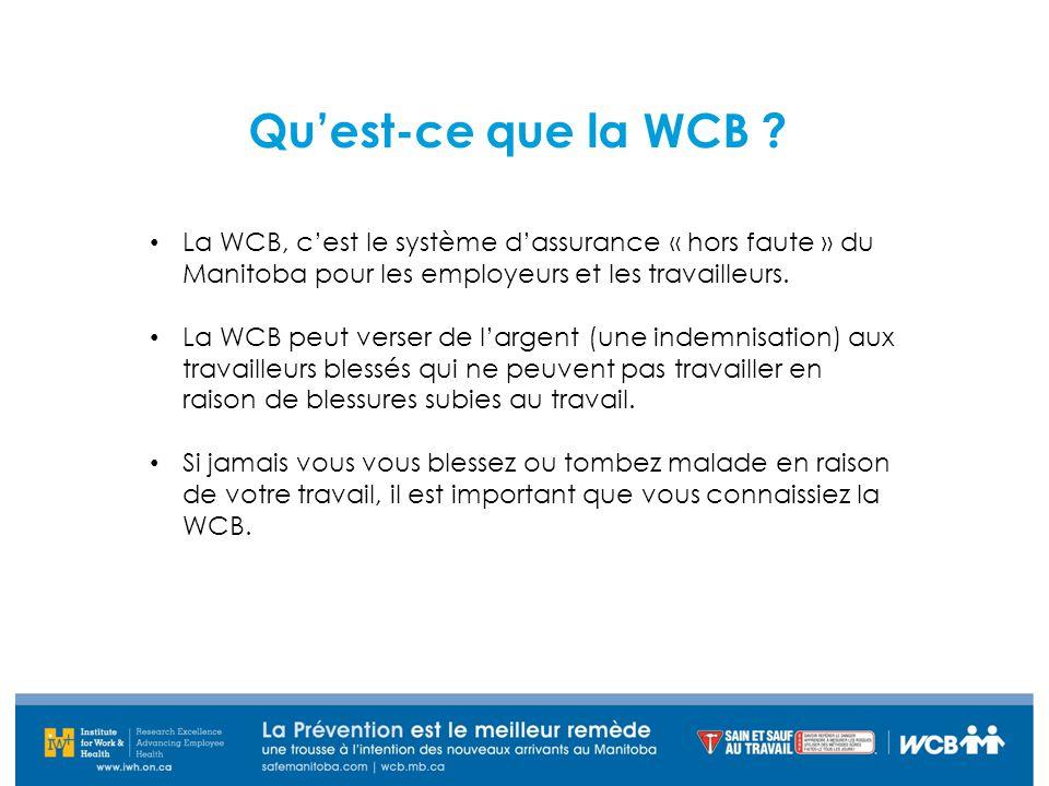 Qu'est-ce que la WCB La WCB, c'est le système d'assurance « hors faute » du Manitoba pour les employeurs et les travailleurs.