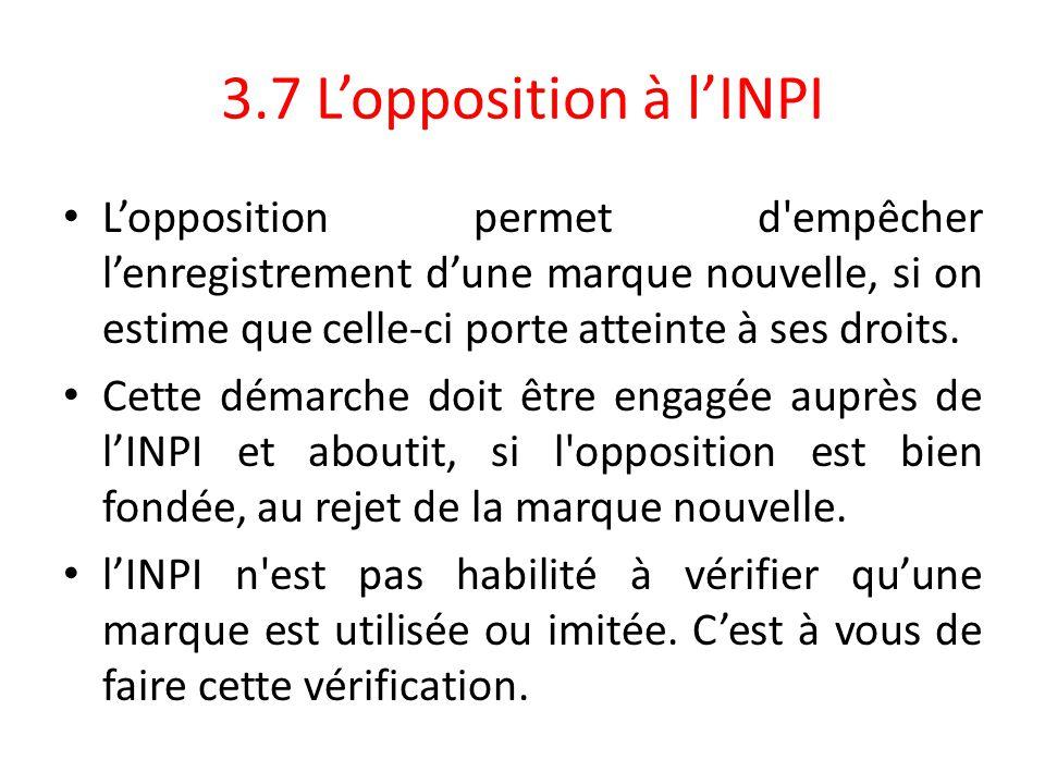 3.7 L'opposition à l'INPI