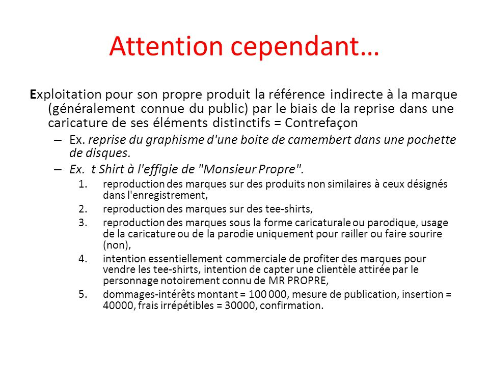 Attention cependant…