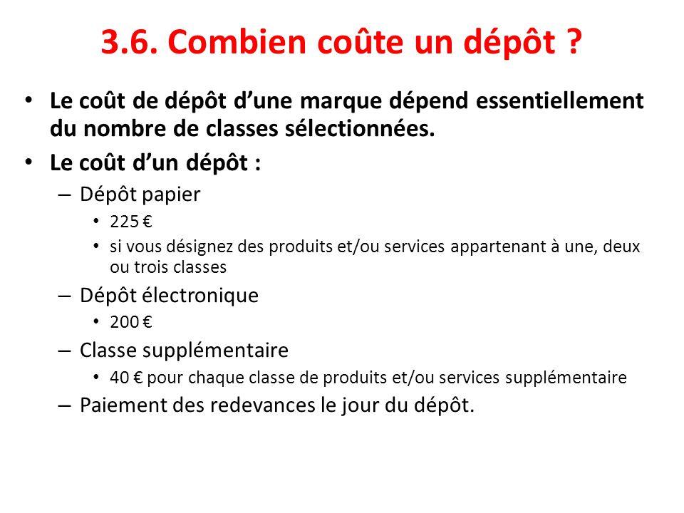 3.6. Combien coûte un dépôt Le coût de dépôt d'une marque dépend essentiellement du nombre de classes sélectionnées.