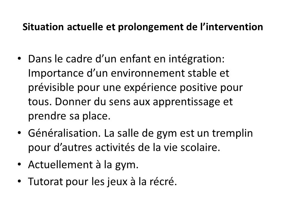 Situation actuelle et prolongement de l'intervention
