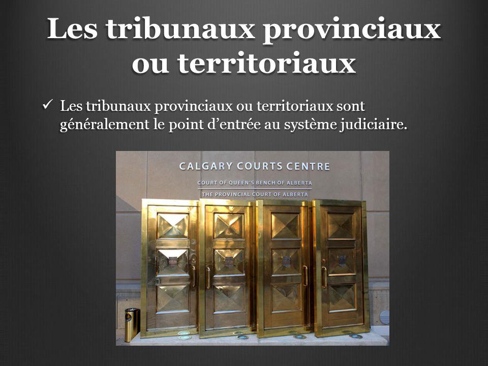 Les tribunaux provinciaux ou territoriaux