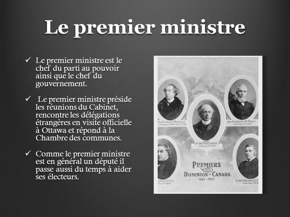 Le premier ministre Le premier ministre est le chef du parti au pouvoir ainsi que le chef du gouvernement.