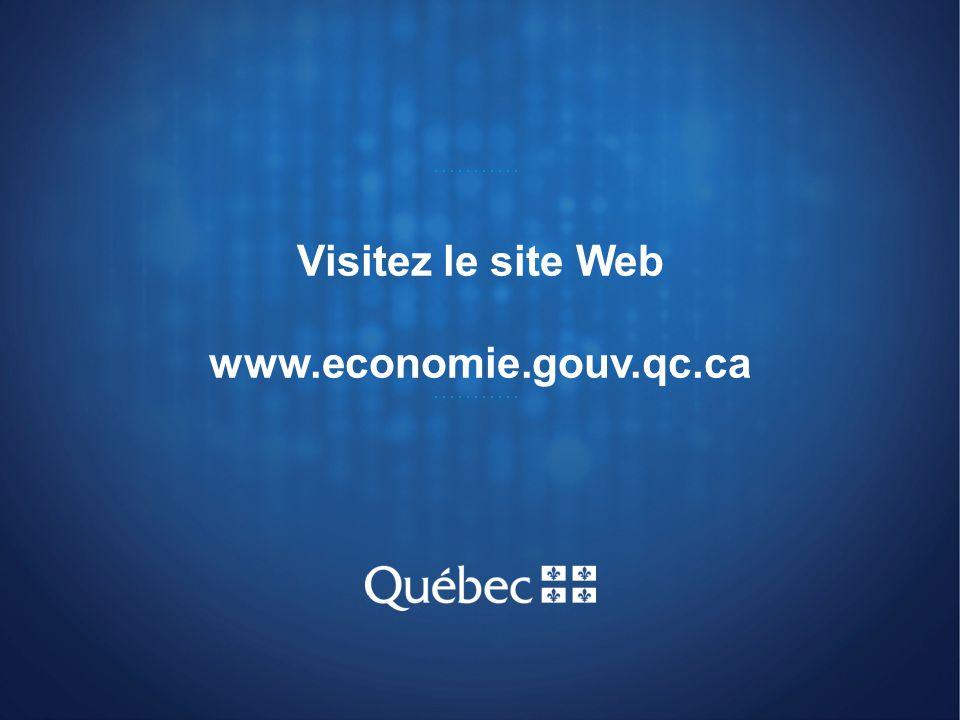 Visitez le site Web www.economie.gouv.qc.ca 32