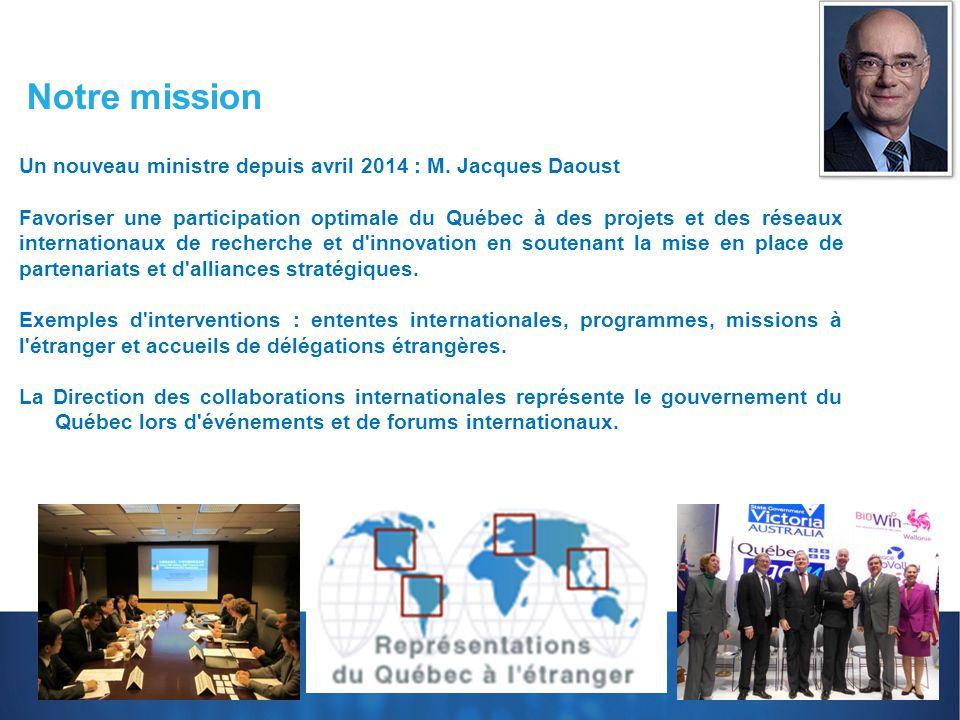 Notre mission Un nouveau ministre depuis avril 2014 : M. Jacques Daoust.