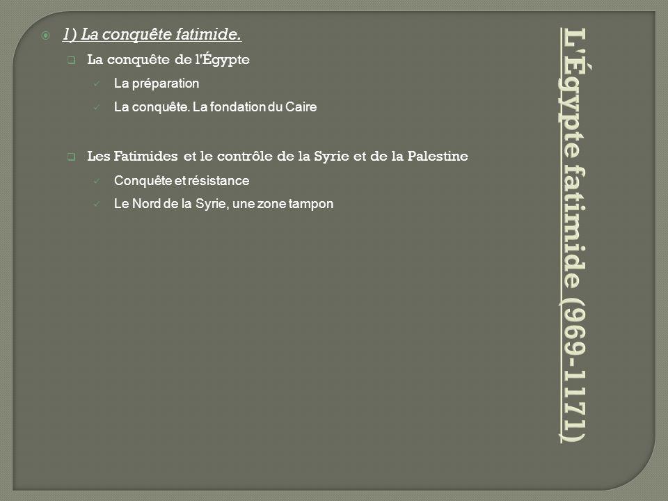 L Égypte fatimide (969-1171) 1) La conquête fatimide.