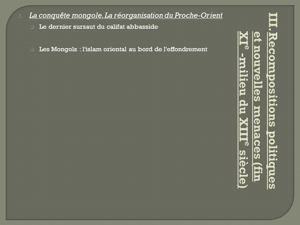 La conquête mongole. La réorganisation du Proche-Orient