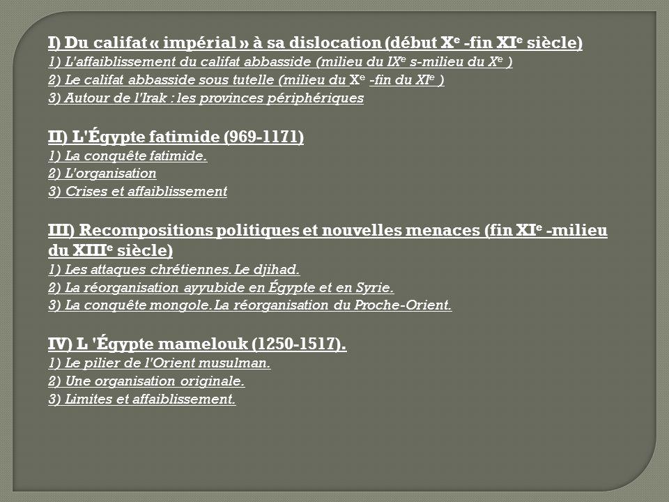I) Du califat « impérial » à sa dislocation (début Xe -fin XIe siècle)