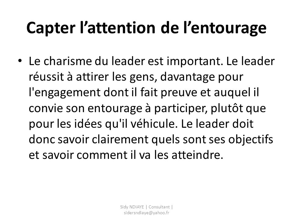Capter l'attention de l'entourage