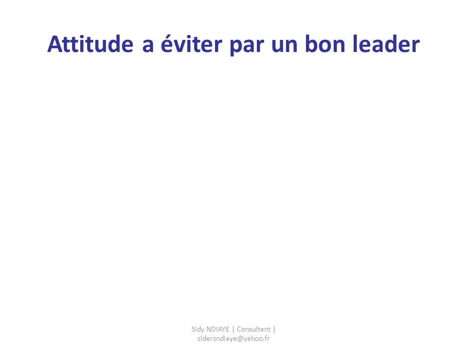 Attitude a éviter par un bon leader