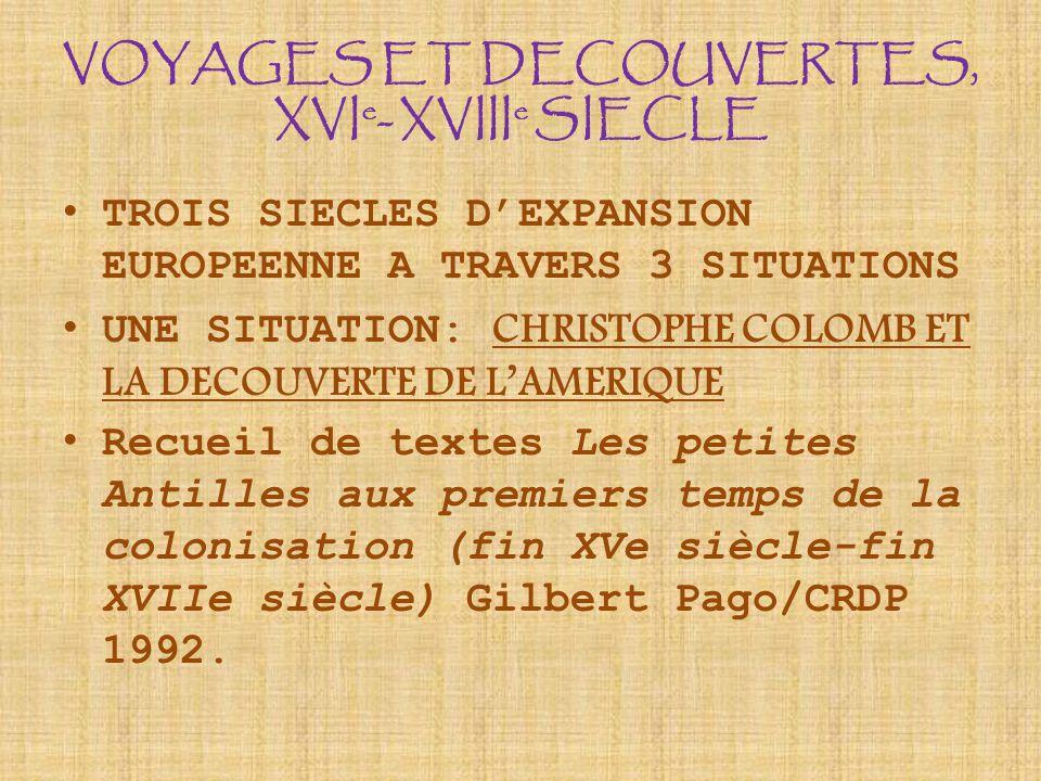 VOYAGES ET DECOUVERTES, XVIe- XVIIIe SIECLE
