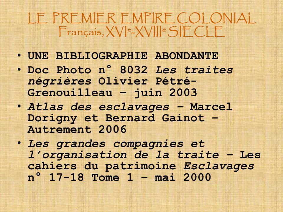 LE PREMIER EMPIRE COLONIAL Français, XVIe-XVIIIe SIECLE