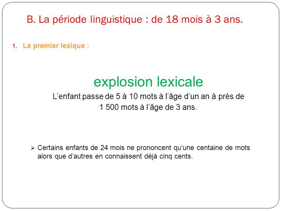 B. La période linguistique : de 18 mois à 3 ans.