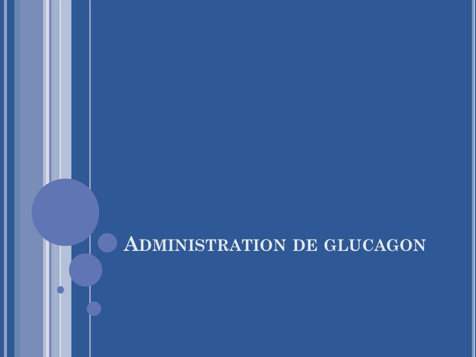 Administration de glucagon