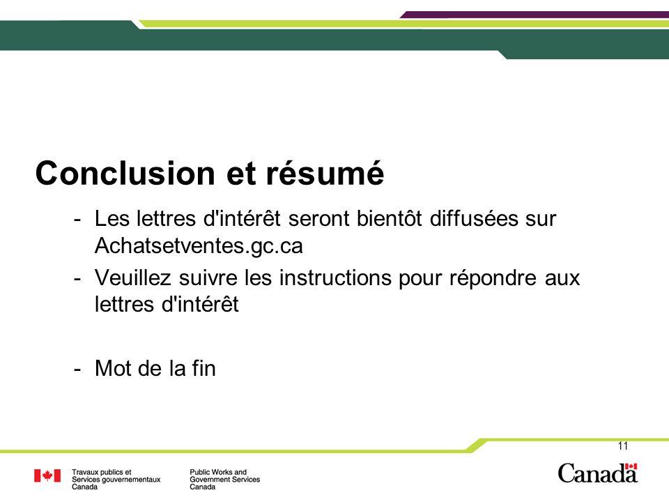Conclusion et résumé Les lettres d intérêt seront bientôt diffusées sur Achatsetventes.gc.ca.