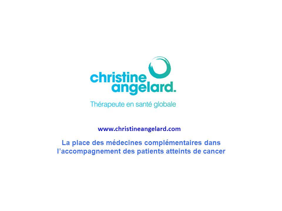 www.christineangelard.com La place des médecines complémentaires dans l'accompagnement des patients atteints de cancer.
