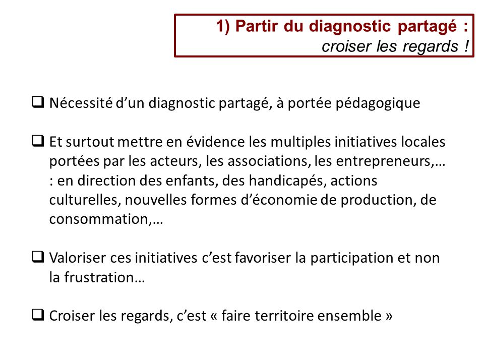 1) Partir du diagnostic partagé : croiser les regards !