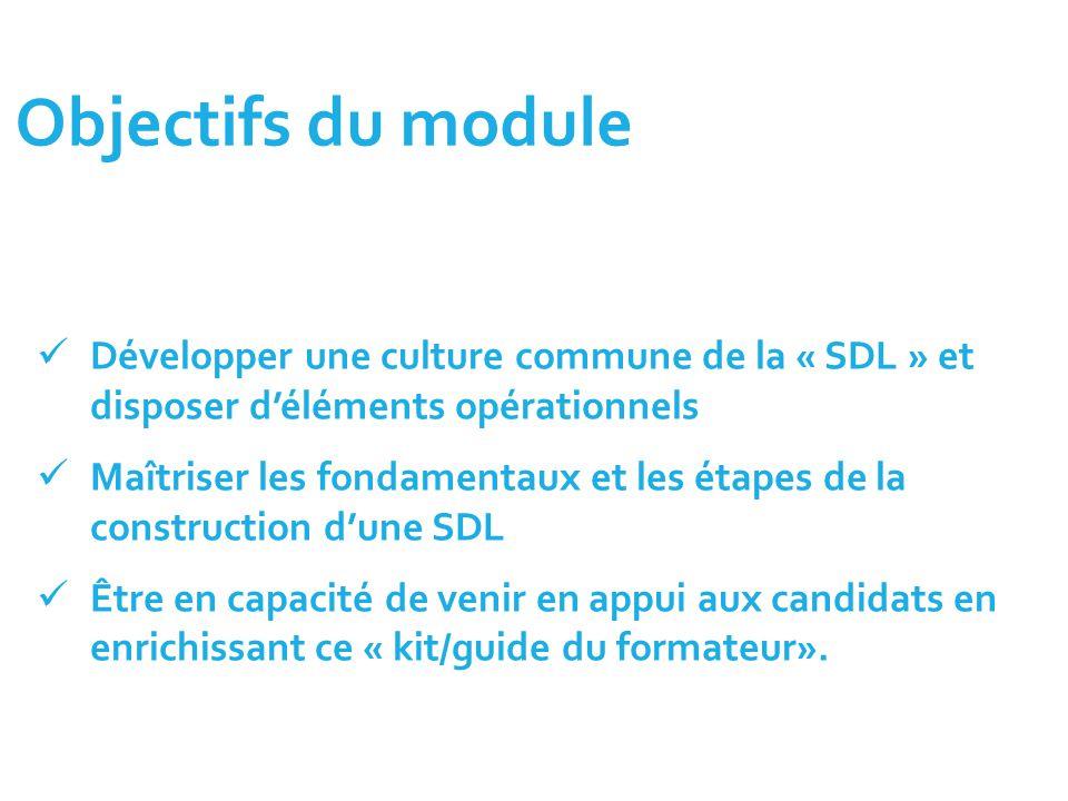 Objectifs du module 26/05/14. Développer une culture commune de la « SDL » et disposer d'éléments opérationnels.