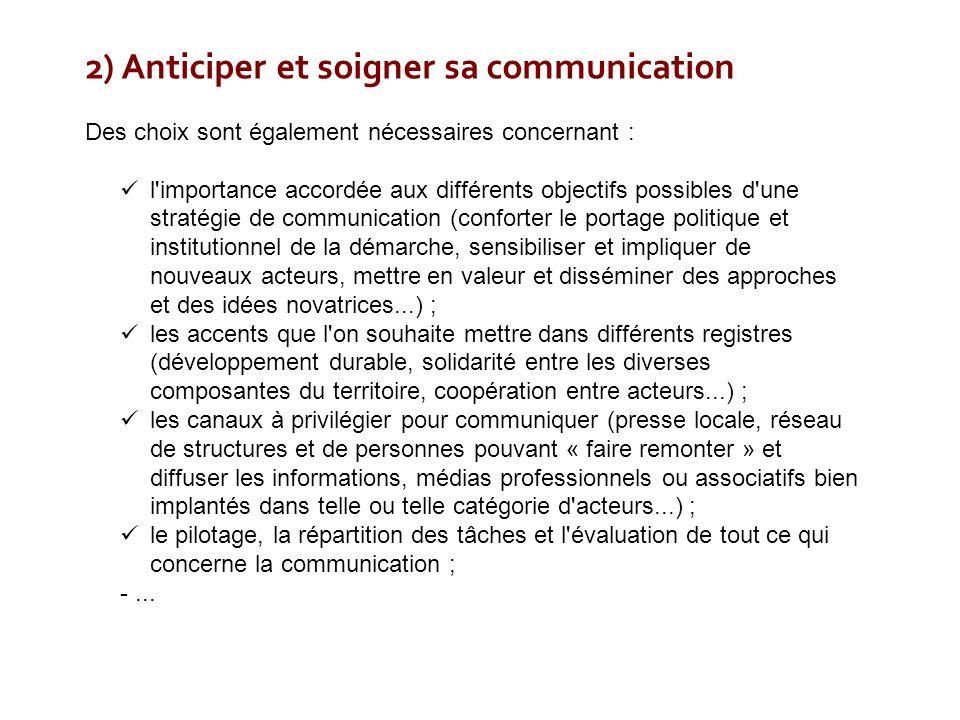 2) Anticiper et soigner sa communication