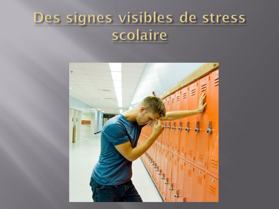 Des signes visibles de stress scolaire