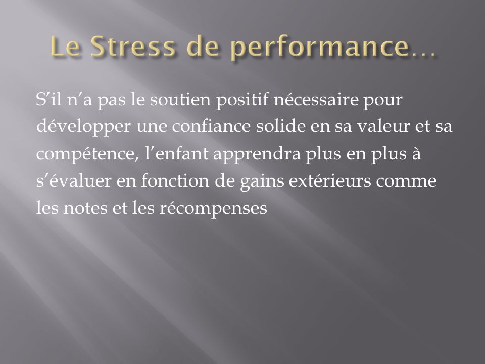 Le Stress de performance…