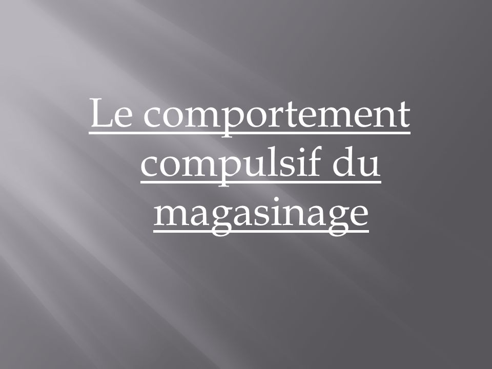 Le comportement compulsif du magasinage