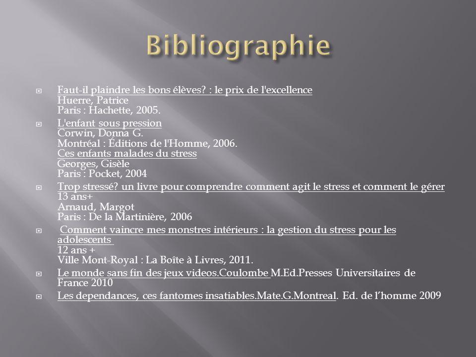 Bibliographie Faut-il plaindre les bons élèves : le prix de l excellence Huerre, Patrice Paris : Hachette, 2005.