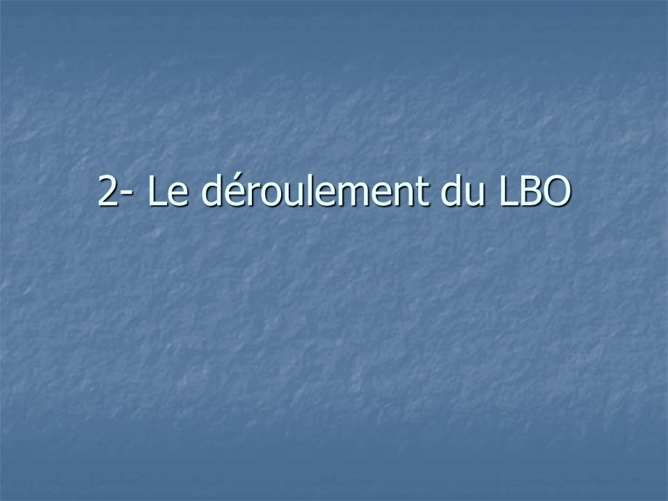 2- Le déroulement du LBO
