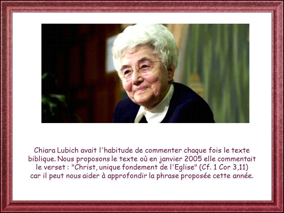 Chiara Lubich avait l habitude de commenter chaque fois le texte biblique.